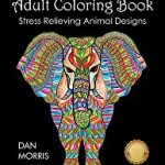 Adult Coloring Book: Stress Relieving Animal Designs Paperback – August 19, 2016